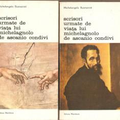M.Buonarroti-Scrisori urmate de viata lui Michelagnolo de Ascanio Condivi*2 vol.