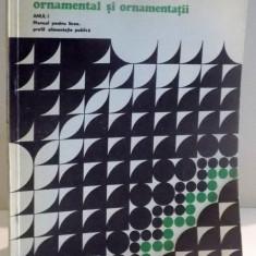 DESEN, ORNAMENTAL SI ORNAMENTATII, ANUL I de E. JIGA, M.S. TASCU, 1976 - Carti Mecanica