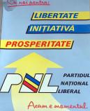 afiş de colecţie PNL 1990 Libertate Iniţiativa Prosperitate