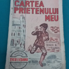 CARTEA PRIETENULUI MEU / ANATOLE FRANCE/ ANII 1930