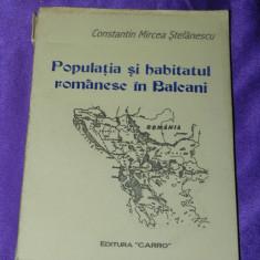 CONSTANTIN STEFANESCU - POPULATIA SI HABITATUL ROMANESC IN BALCANI (75674 - Istorie