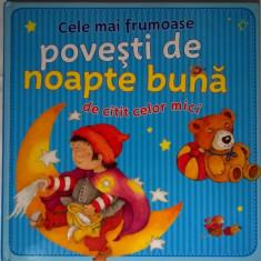 Cele mai frumoase povesti de noapte buna de citit celor mici - Carte de povesti
