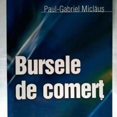 Paul-Gabriel Miclaus - Bursele de comert