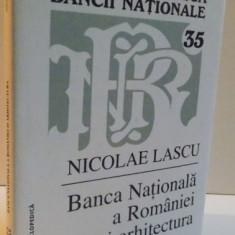 BANCA NATIONALA A ROMANIEI SI ARHITECTURA, 2006 - Carte Arhitectura