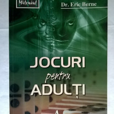 Eric Berne - Jocuri pentru adulti - Roman dragoste