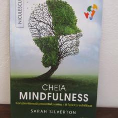 Cheia mindfulness. Conştientizează prezentul pentru a fi fericit şi echilibrat. - Carte dezvoltare personala