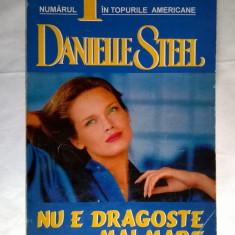 Danielle Steel - Nu e dragoste mai mare - Roman dragoste