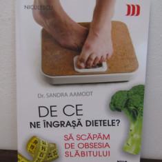 DE CE NE INGRASA DIETELE ? SA SCAPAM DE OBSESIA SLABITULUI - Carte Dietoterapie
