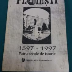 PLOIEȘTI 1597-1997*PATRU SECOLE DE ISTORIE/ 1997