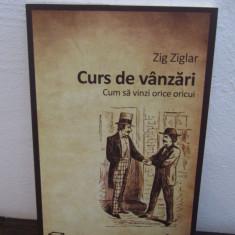 CURS DE VANZARI, CUM SA VINZI ORICE ORICUI de ZIG ZIGLAR - Carte Marketing