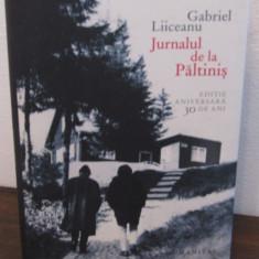 Gabriel Liiceanu - Jurnalul de la Paltinis .Editie aniversara 30 de ani - Filosofie