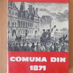 COMUNA DIN 1871- cartonata, format mare, supracoperta/ contine numeroase imagini - Carte Politica