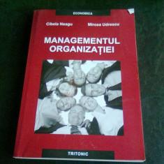 MANAGEMENTUL ORGANIZATIEI - CIBELA NEAGU - Carte Management