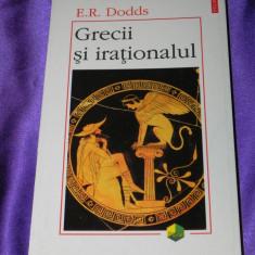 Grecii si irationalul editia a 2-a - E R Dodds (f0572