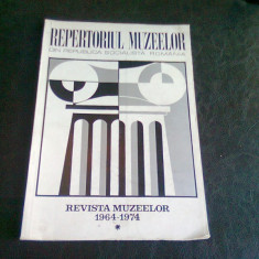 REPERTORIUL MUZEELOR DIN REPUBLICA SOCIALISTA ROMANIA REVISTA MUZEELOR 1964-1974 - Album Muzee