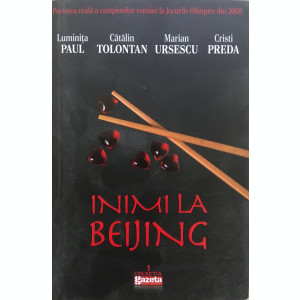 INIMI LA BEIJING - Paul, Tolontan, Ursescu, Preda