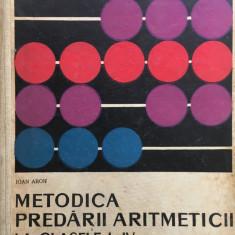 METODICA PREDARII ARITMETICII LA CLASELE I-IV - Ioan Aron