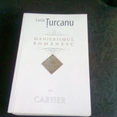 MANIERISMUL ROMANESC - LUCIA TURCANU - Carte Monografie