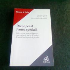 DREPT PENAL PARTEA SPECIALA SINTEZE SI GRILE - VALERIAN CIOCLEI - Carte Drept penal