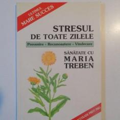 STRESUL DE TOATE ZILELE- MARIA TREBEN