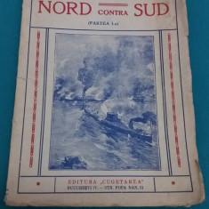 NORD CONTRA SUD / JULES VERNE/ PARTEA I-A/ EDITURA CUGETAREA/ EDITIE INTERBELICĂ - Carte veche