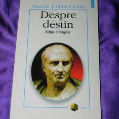 Cicero - Despre destin. Editie bilingva latina romana (f0461 - Carte Filosofie