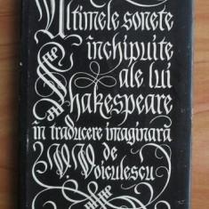 Ultimele sonete inchipuite ale lui Shakespeare... / V. Voiculescu prima editie