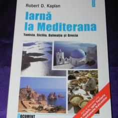 Robert Kaplan - Iarna la Mediterana (f0433 - Biografie, Polirom, An: 2004