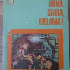 Buna Seara, Melania! - Rodica Ojog-brasoveanu, 396496 - Carte politiste