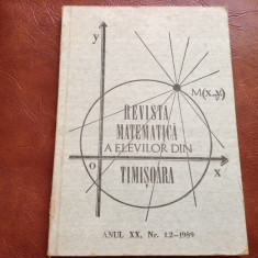 Revista matematica a elevilor din Timisoara anul XX nr 1-2 din 1989 / 128 pagini - Revista scolara