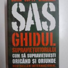 SAS, GHIDUL SUPRAVIETUITORULUI, CUM SA SUPRAVIETUIESTI ORICAND SI ORIUNDE de JOHN LOFTY WISEMAN, 2014
