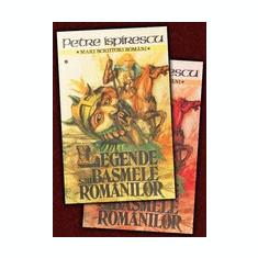 Legende sau basmele romanilor (vol. I + II)  -  Petre Ispirescu, Alta editura