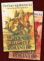 Legende sau basmele romanilor (vol. I + II)  -  Petre Ispirescu foto
