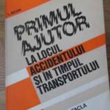 Primul Ajutor La Locul Accidentului Si In Timpul Transportulu - L. Bejan, Gh. Gornic, 396488