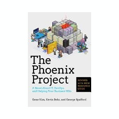 The Phoenix Project: A Novel about IT, DevOps, and Helping Your Business Win - Carte in engleza