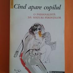 Cand apare copilul - Francoise Dolto / R6P2S - Carte Ghidul mamei