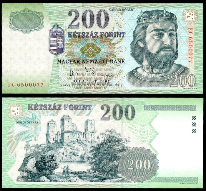 UNGARIA BANCNOTA DE 200 FORINT 2007 UNC REGELE KAROLY ROBERT NECIRCULATA