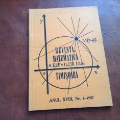 Revista matematica a elevilor din Timisoara anul XVIII nr 1 din 1987 / 94 pagini - Revista scolara