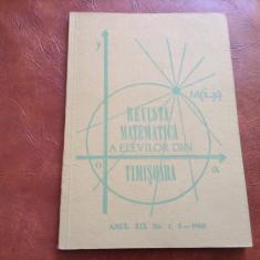 Revista matematica a elevilor din Timisoara anul XIX nr 1-2 din 1988 / 124 pag ! - Revista scolara