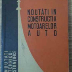 Noutati In Constructia Motoarelor Auto - Constantin I. Manea, 396494
