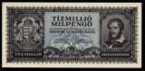 UNGARIA ZECE MILIOANE MIL PENGO ZECE MILIOOANE DE MILIOANE PENGHEI 1946 UNC