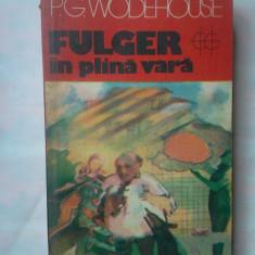 (C337) P.G. WODEHOUSE - FULGER IN PLINA VARA - Roman