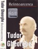 Caseta audio: Tudor Gheorghe - Reintoarcerea (1999 - originala, stare f.buna), Casete audio