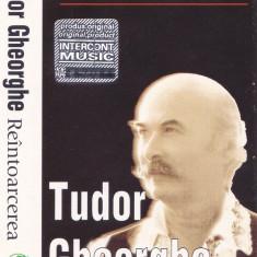 Caseta audio: Tudor Gheorghe - Reintoarcerea (1999 - originala, stare f.buna)