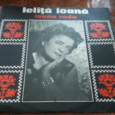 Ioana Radu - Lelita Ioana - VINIL FARA ZGARIETURI IMPECABIL - Muzica Populara electrecord