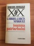 TOAMNA PATRIARHULUI + GABRIEL , GARCIA MARQUEZ, Gabriel Garcia Marquez