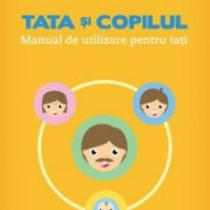Tata si copilul – manual de utilizare pentru tati - Carte Ghidul mamei