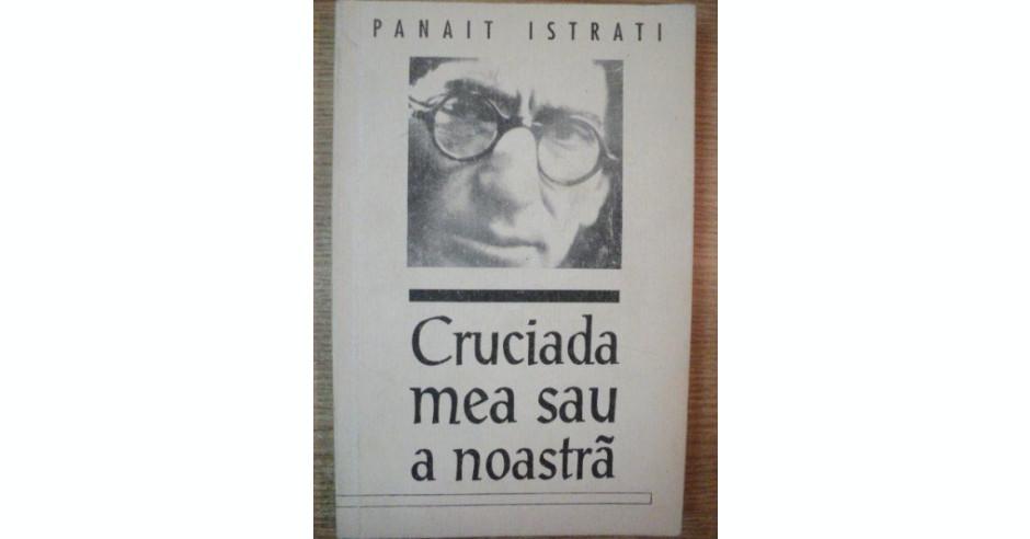 CRUCIADA MEA SAU A NOASTRA de PANAIT ISTRATI  5663cd5300