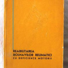 REABILITAREA BOLNAVILOR REUMATICI CU DEFICIENTE MOTORII, I. Stoia si col., 1966 - Carte Recuperare medicala