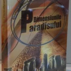 DIMENSIUNILE PARADISULUI, GEOMETRIE SACRA, STIINTE ANTICE SI ORDINEA DIVINA PE PAMANT de JOHN MICHELL, 2011 - Carte ezoterism